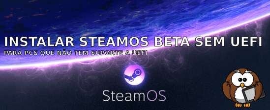 Steam OS NO UEFI
